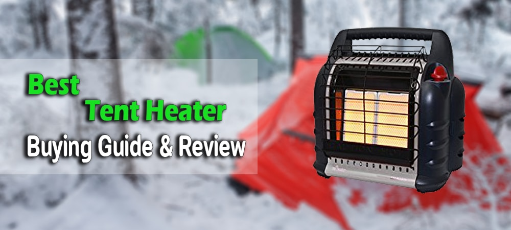& Best Tent Heater Buying Guide And Review