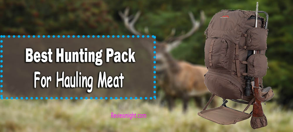 Best_hunting_pack_for_hauling_meat